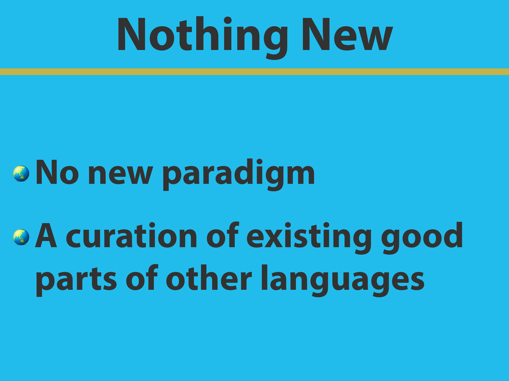 Nothing New  No new paradigm  A curation of exi...