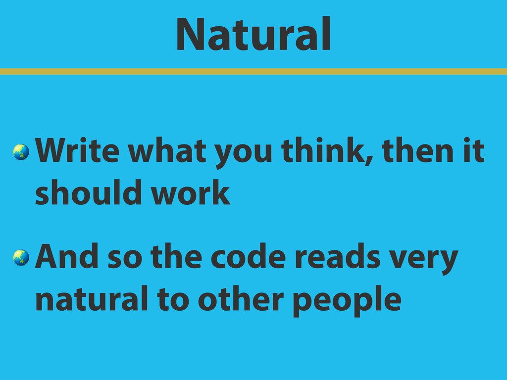 Natural  Write what you think, then it should w...