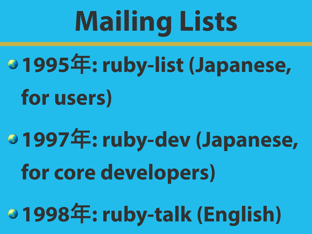 Mailing Lists  1995: ruby-list (Japanese, for ...