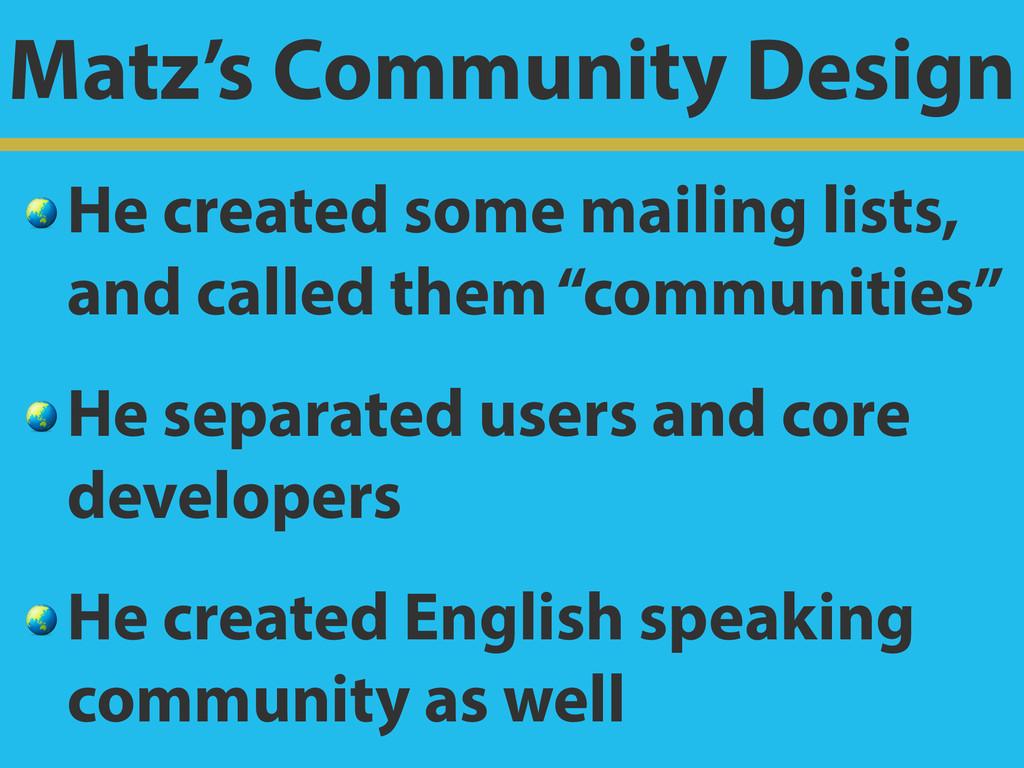 Matz's Community Design  He created some mailin...