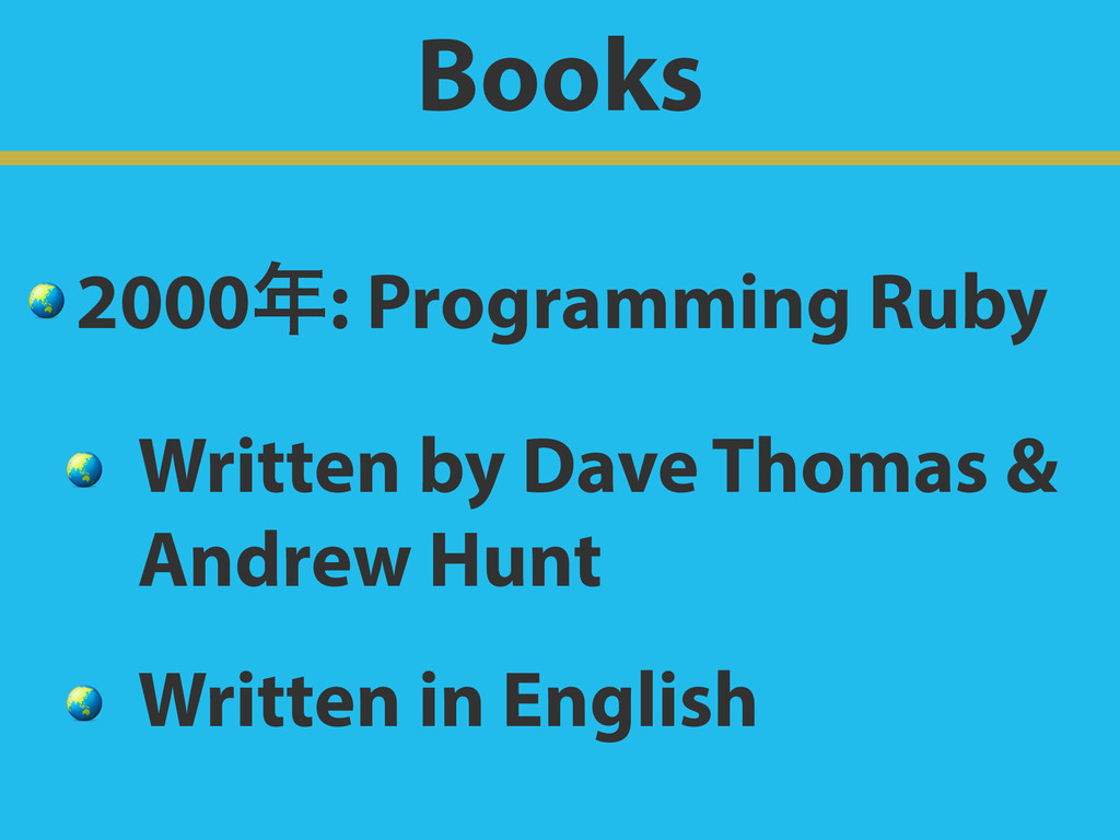 Books  2000: Programming Ruby  Written by Dave...