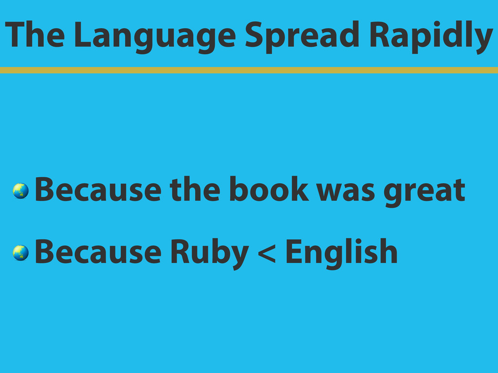 The Language Spread Rapidly  Because the book w...