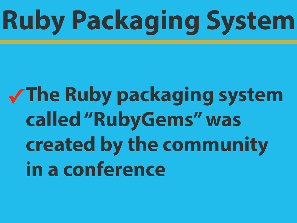 Ruby Packaging System ✓The Ruby packaging syste...