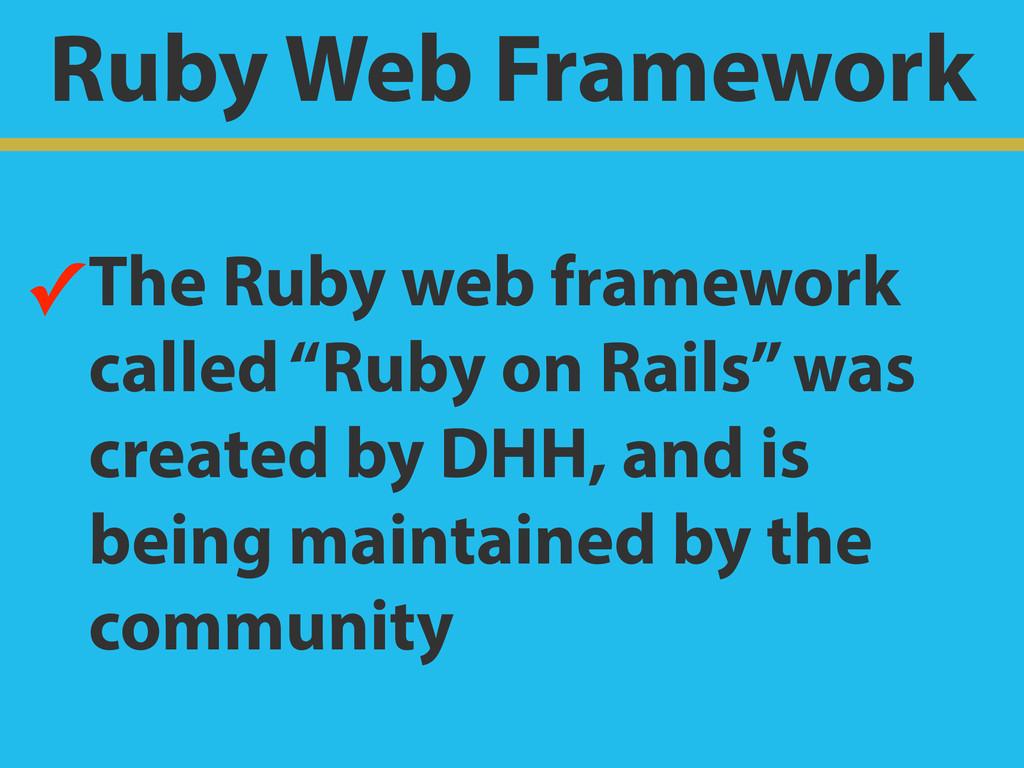 Ruby Web Framework ✓The Ruby web framework call...