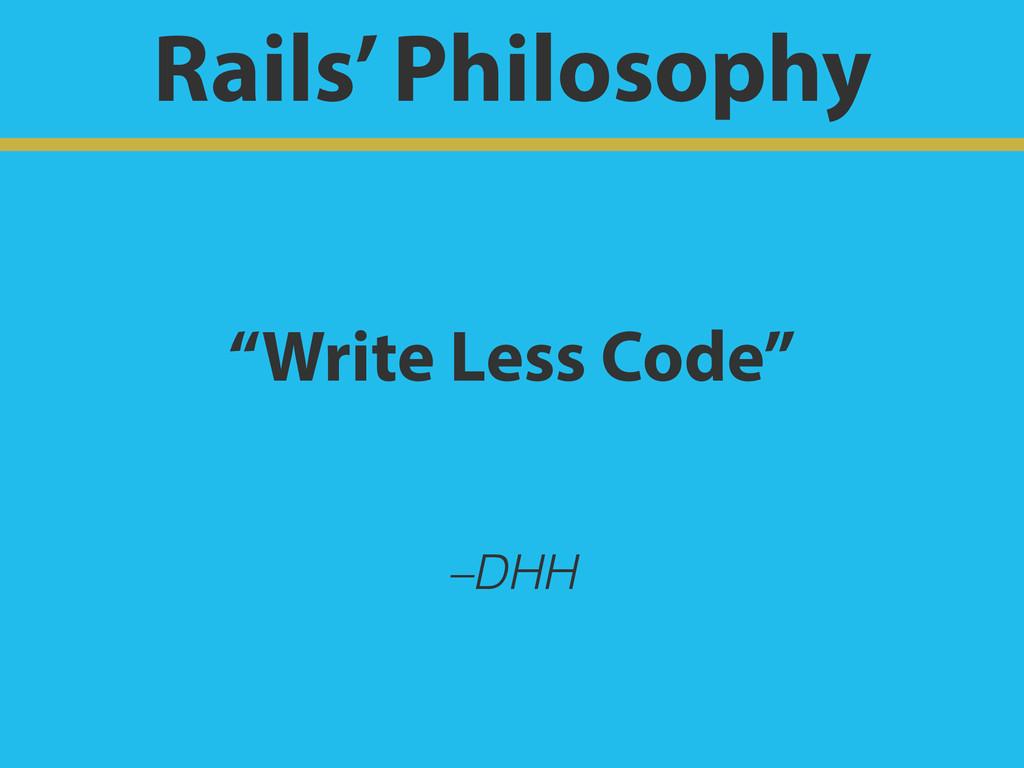 "–DHH ""Write Less Code"" Rails' Philosophy"