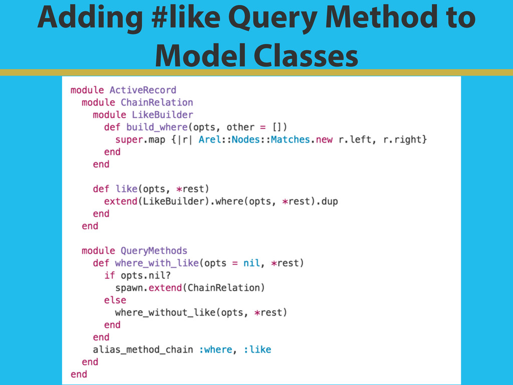Adding #like Query Method to Model Classes