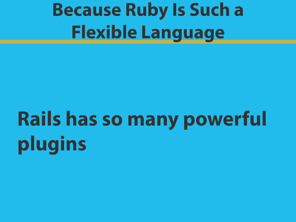 Because Ruby Is Such a