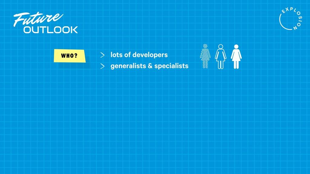 Future OUTLOOK lots of developers generalists &...