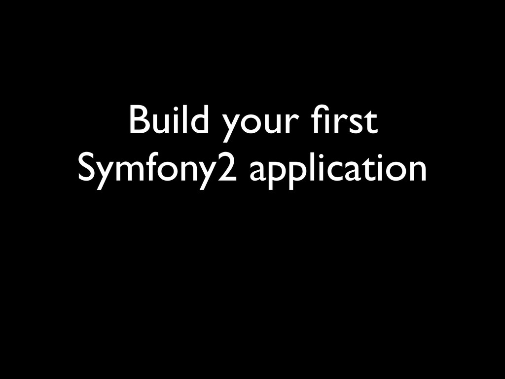 Build your first Symfony2 application