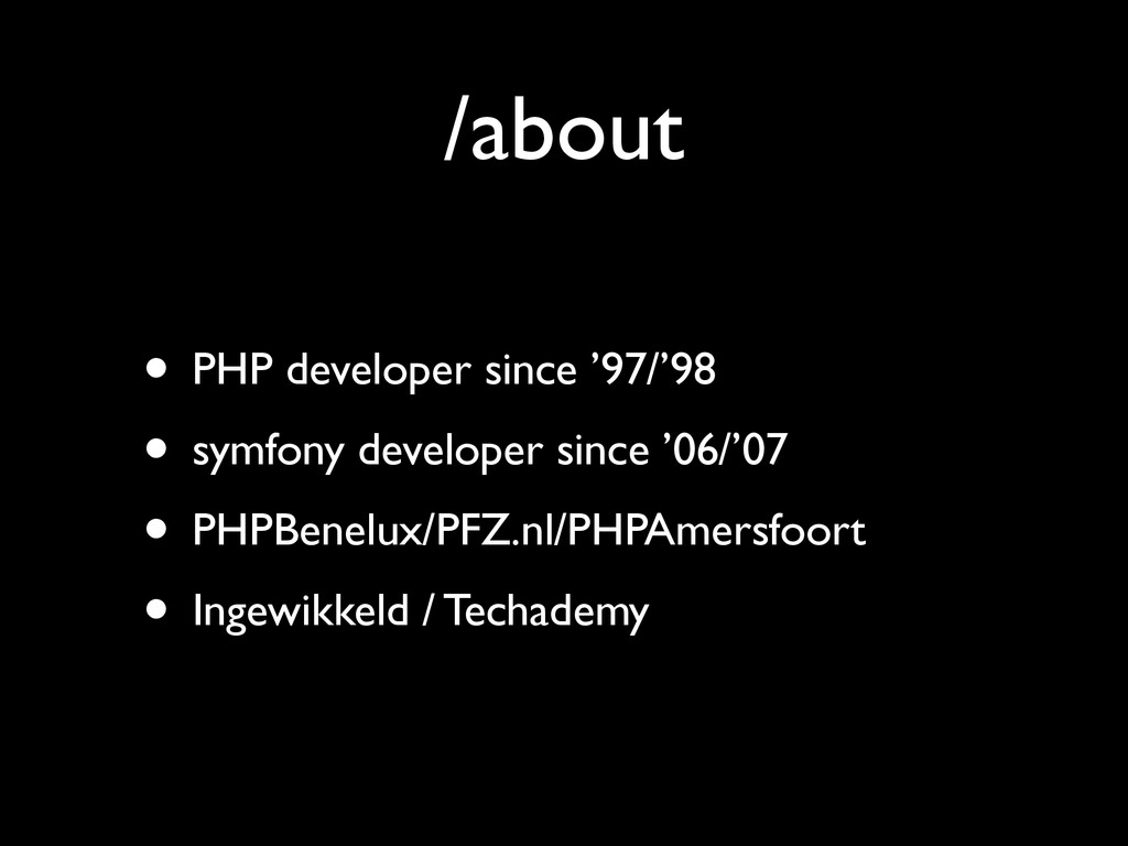 /about • PHP developer since '97/'98	 