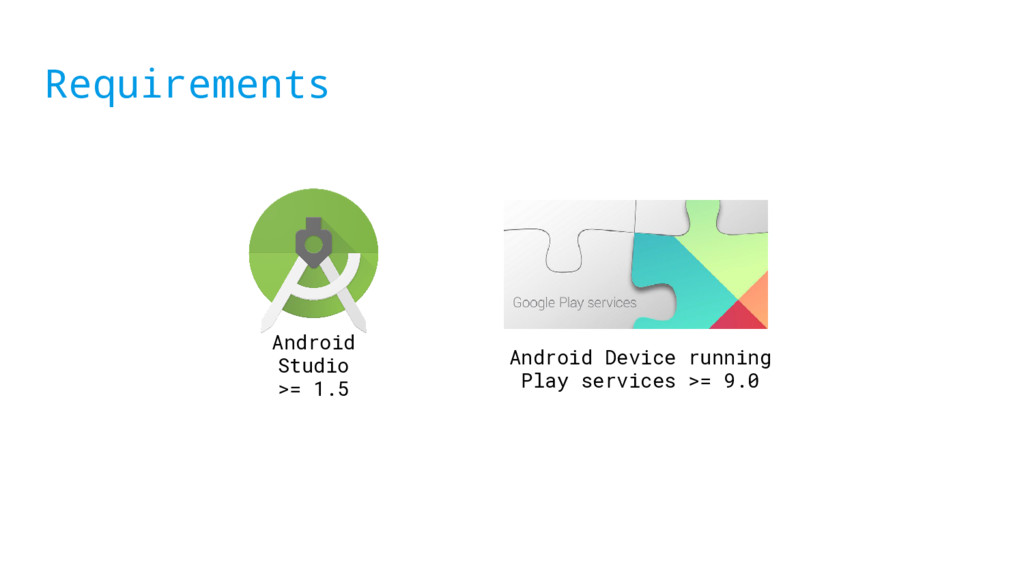 Requirements Android Studio >= 1.5 Android Devi...