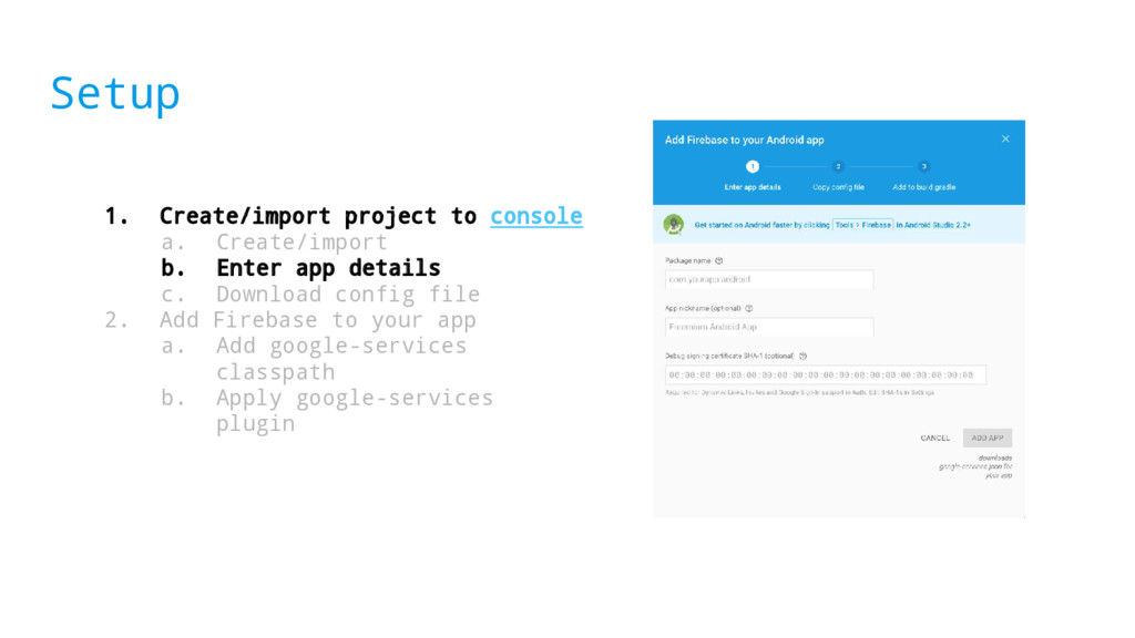 Setup 1. Create/import project to console a. Cr...