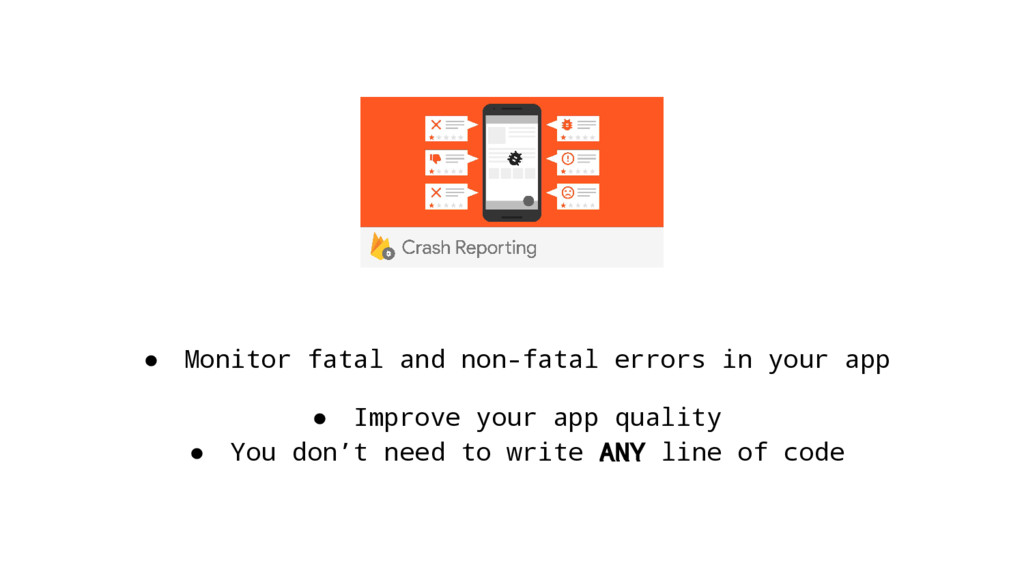 ● Monitor fatal and non-fatal errors in your ap...