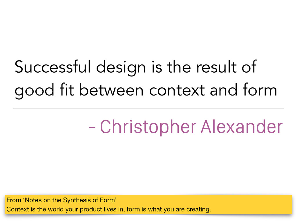 Successful design is the result of good fit bet...