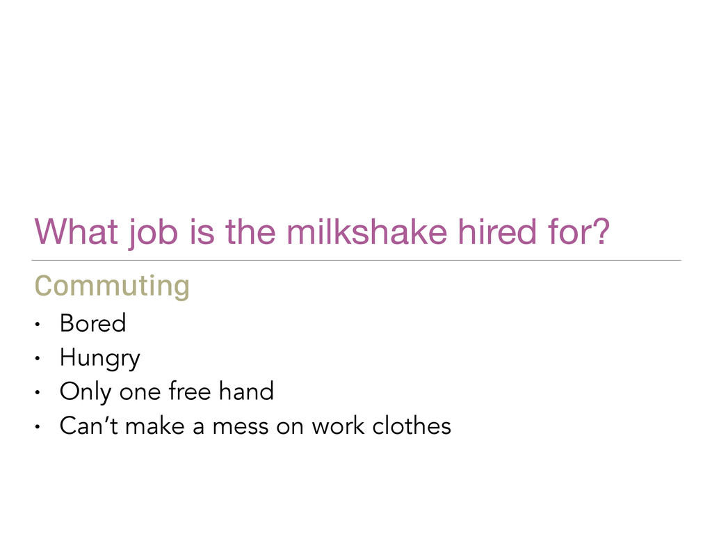 What job is the milkshake hired for? • Bored • ...