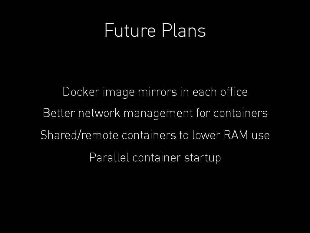 Future Plans Docker image mirrors in each office...