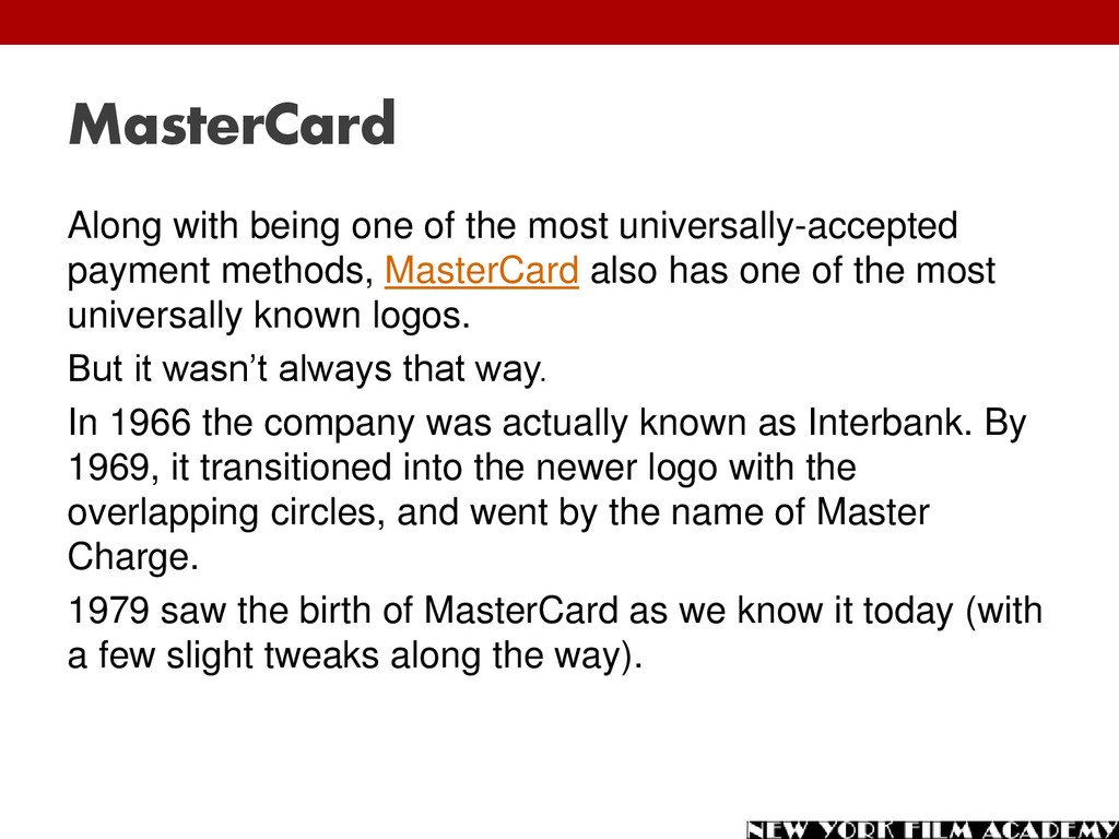 MasterCard Along with being one of the most uni...
