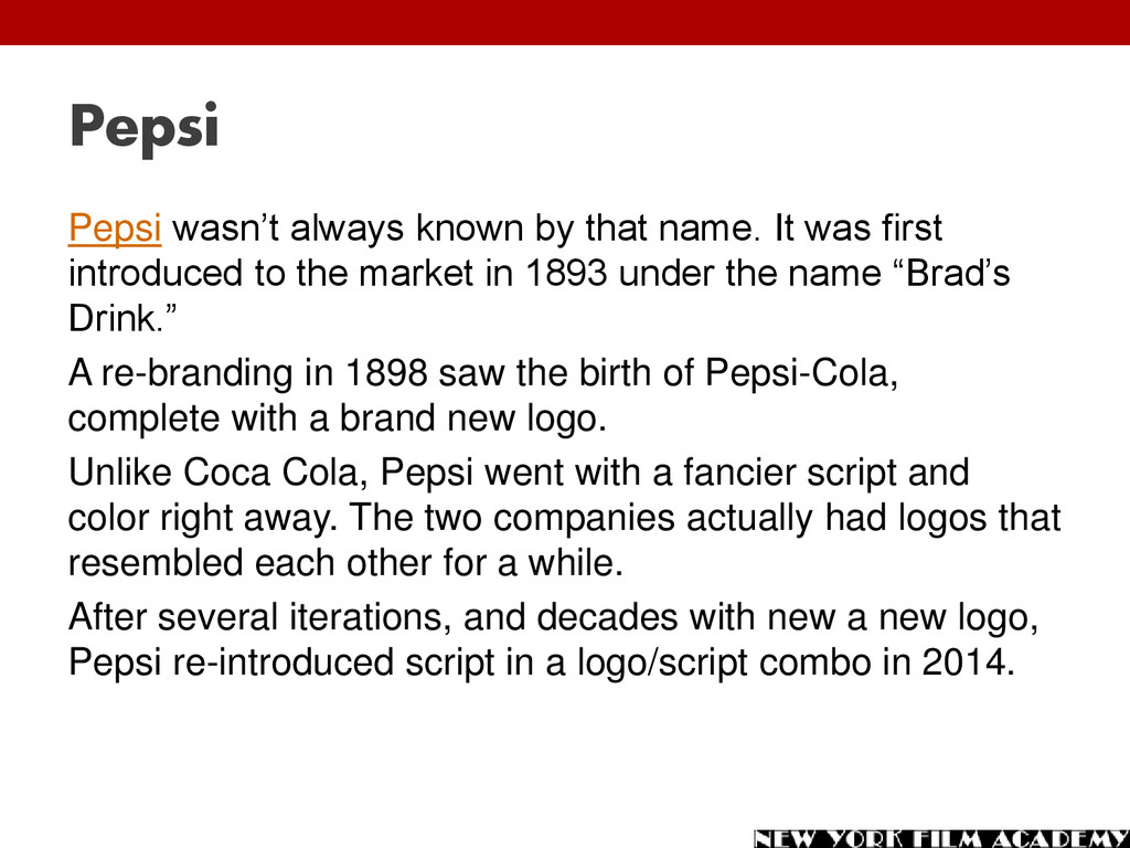 Pepsi Pepsi wasn't always known by that name. I...