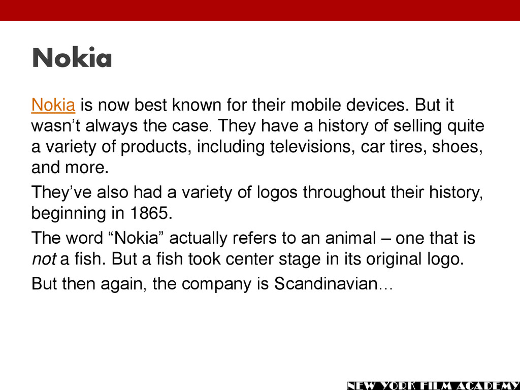 Nokia Nokia is now best known for their mobile ...