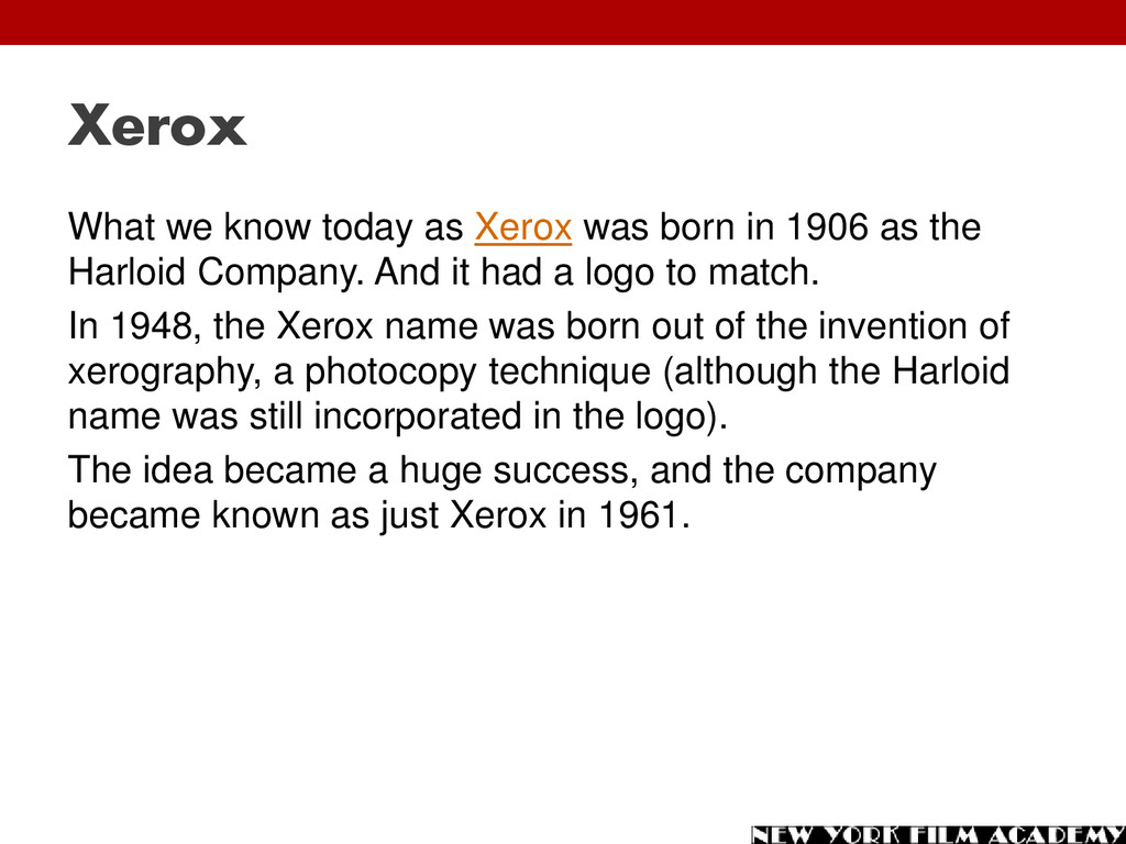 Xerox What we know today as Xerox was born in 1...
