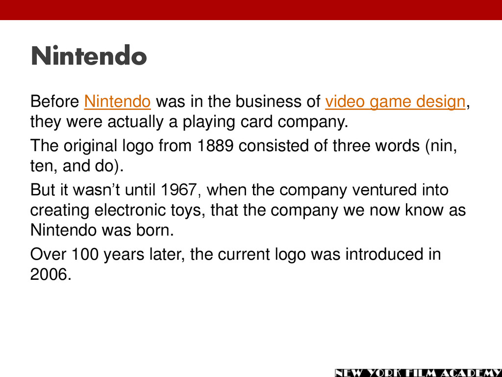 Nintendo Before Nintendo was in the business of...