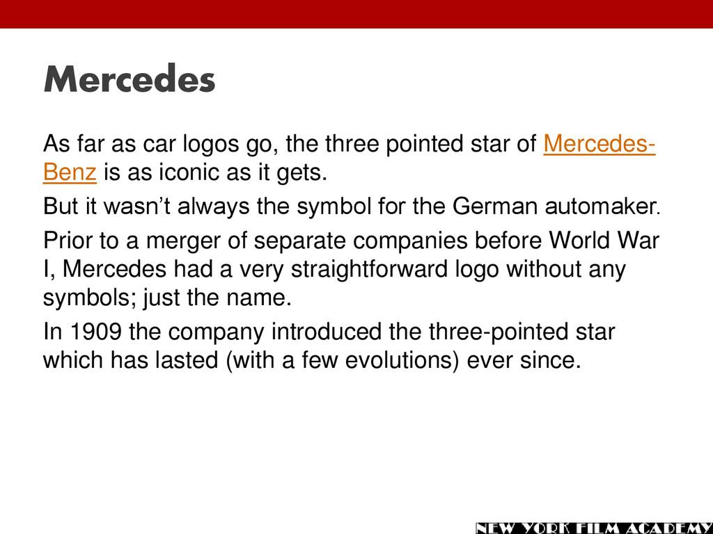 Mercedes As far as car logos go, the three poin...