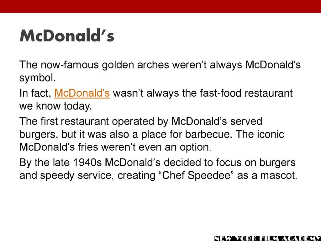 McDonald's The now-famous golden arches weren't...