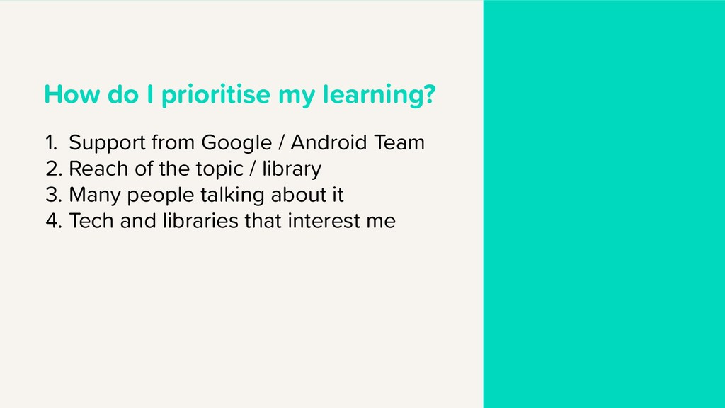How do I prioritise my learning? 1. Support fro...