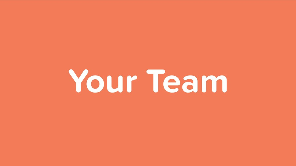 Your Team