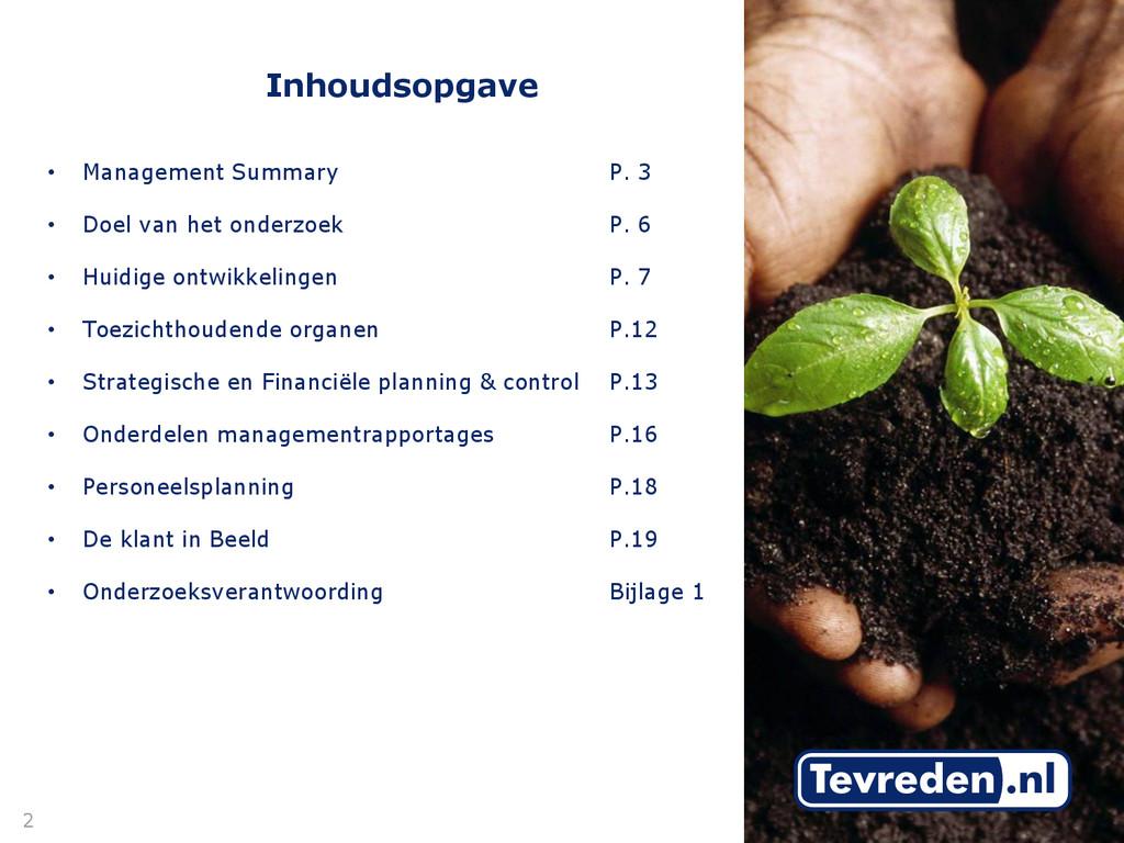 Inhoudsopgave • Management Summary P. 3 • Doel ...