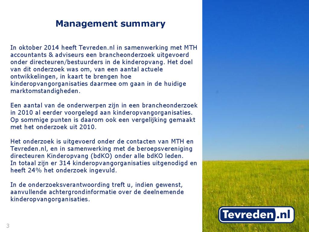 Management summary In oktober 2014 heeft Tevred...