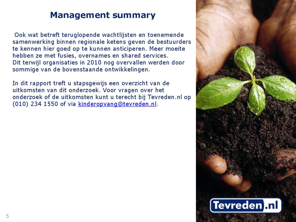 Management summary Ook wat betreft teruglopende...