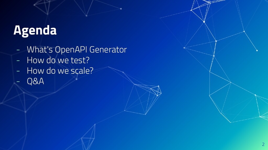 Agenda - What's OpenAPI Generator - How do we t...