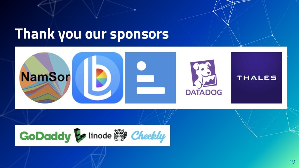 Thank you our sponsors 19