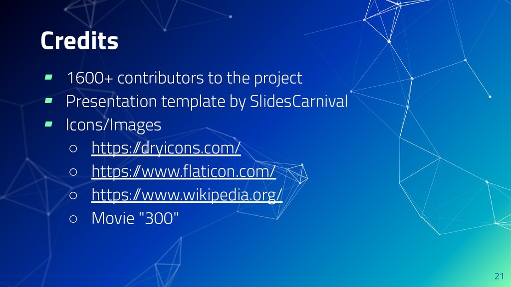 Credits ▰ 1600+ contributors to the project ▰ P...