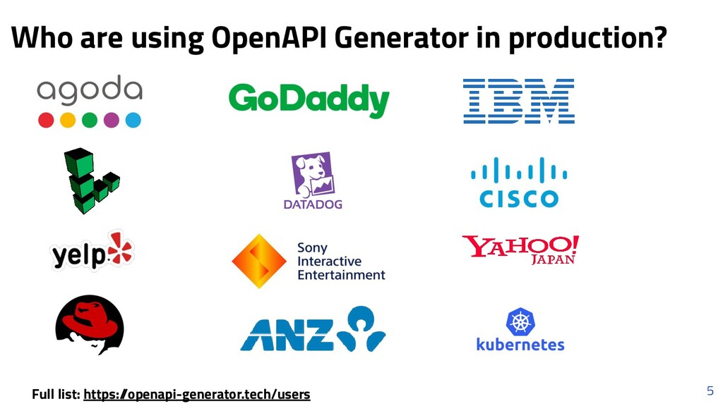 5 Who are using OpenAPI Generator in production...