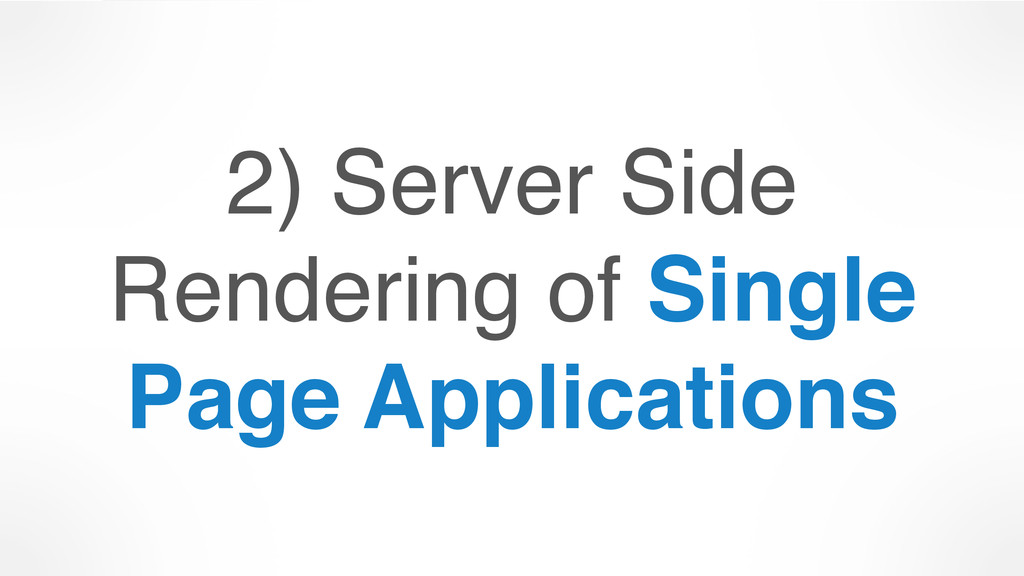 2) Server Side Rendering of Single Page Applica...