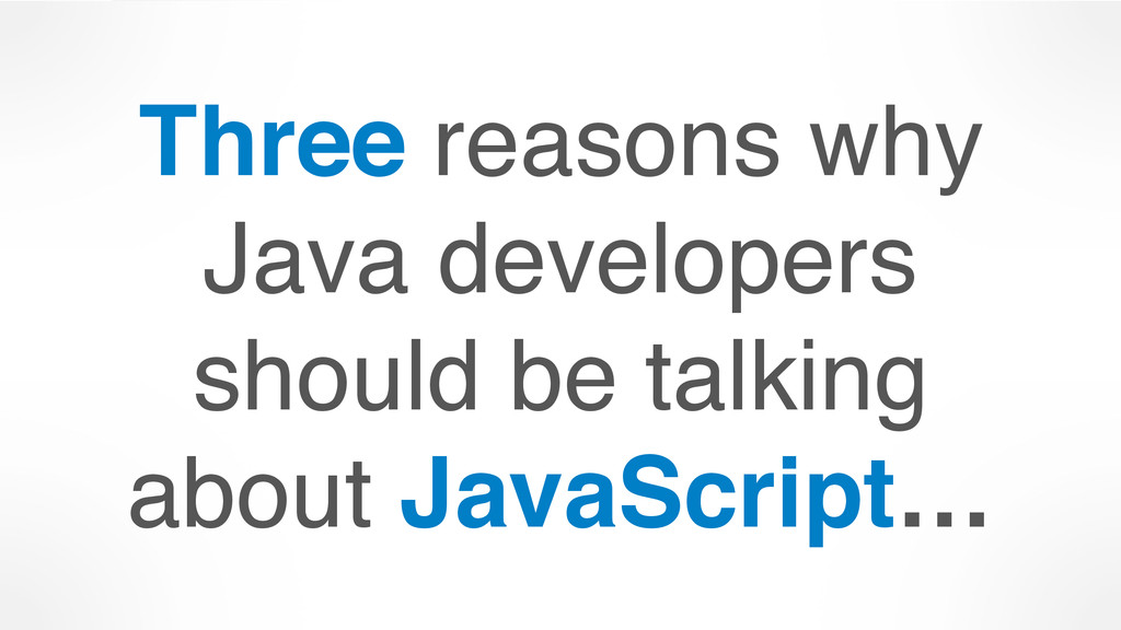 Three reasons why Java developers should be tal...