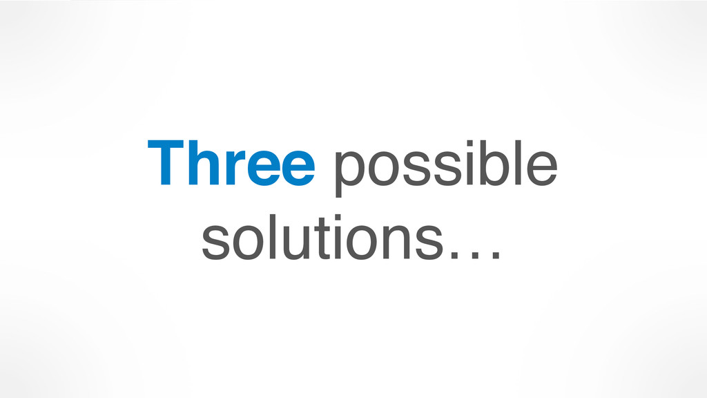 Three possible 