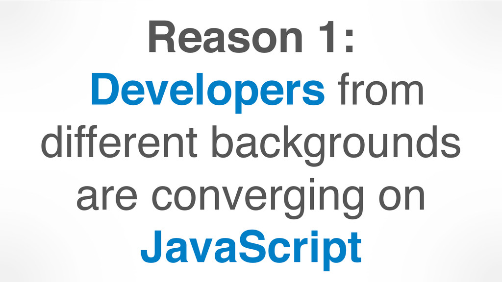 Reason 1: