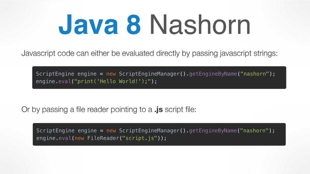 Java 8 Nashorn Javascript code can either be ev...