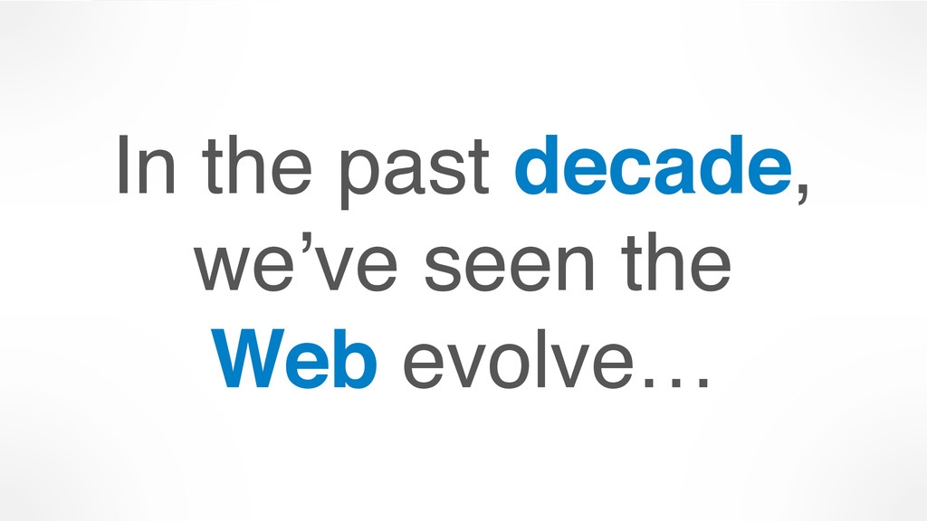 In the past decade, we've seen the 