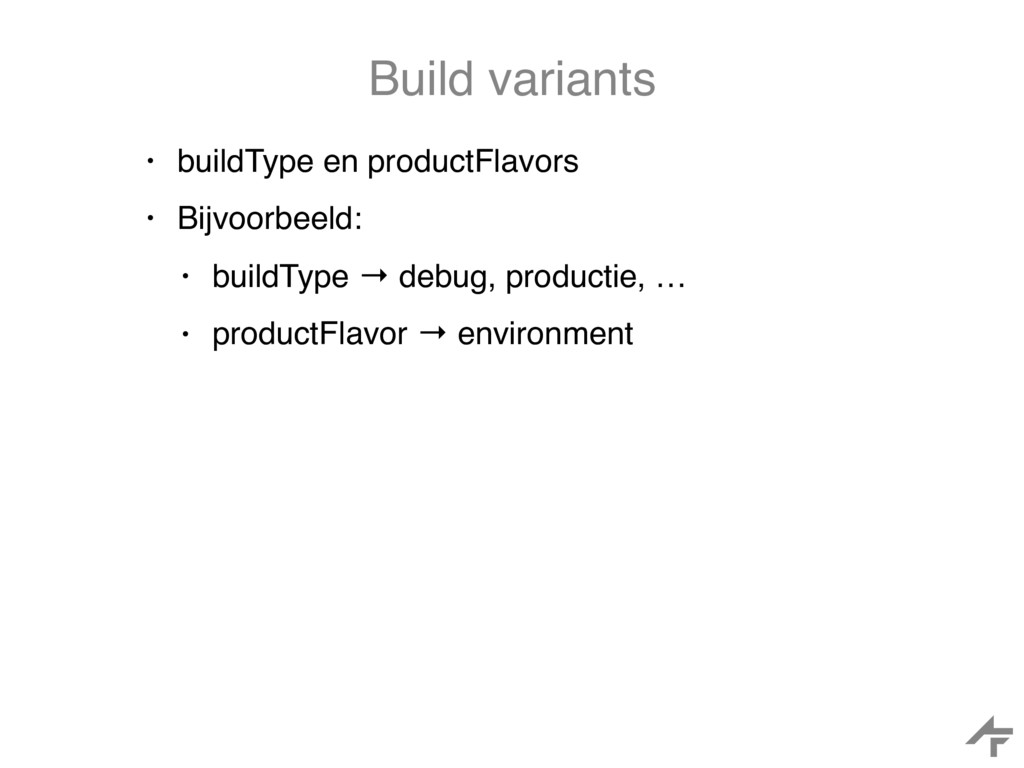Build variants • buildType en productFlavors • ...