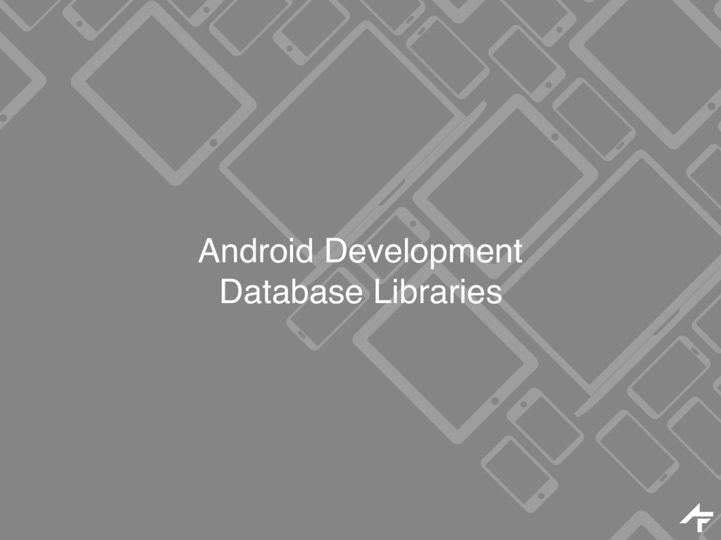 Android Development Database Libraries