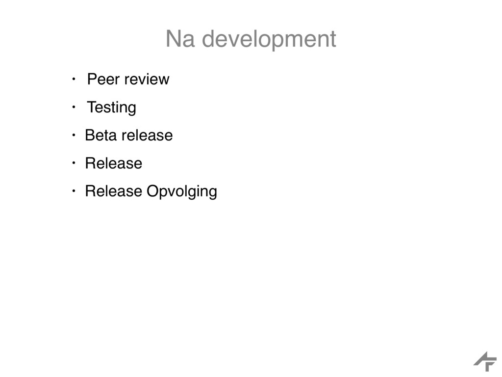 Na development • Peer review • Testing • Beta r...