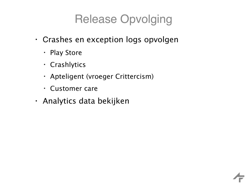 Release Opvolging • Crashes en exception logs o...