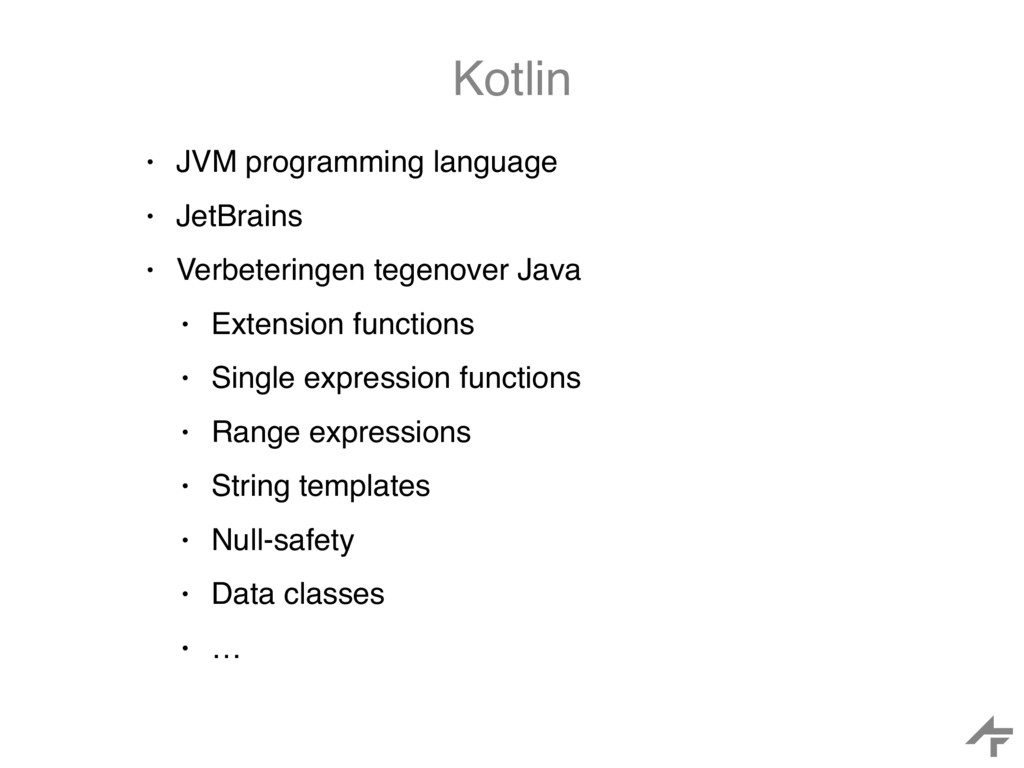 Kotlin • JVM programming language • JetBrains •...