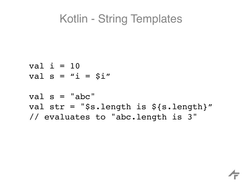 """Kotlin - String Templates val i = 10 val s = """"i..."""