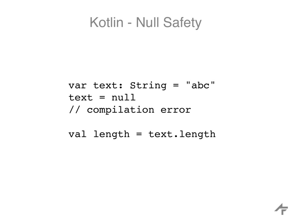 "Kotlin - Null Safety var text: String = ""abc"" t..."