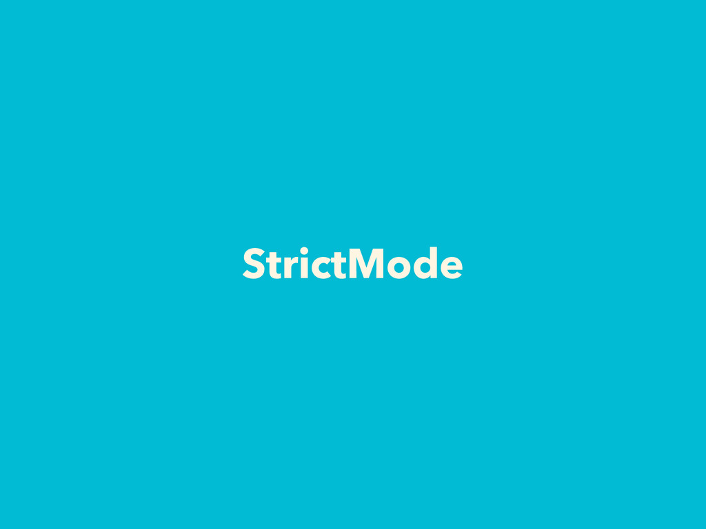 StrictMode